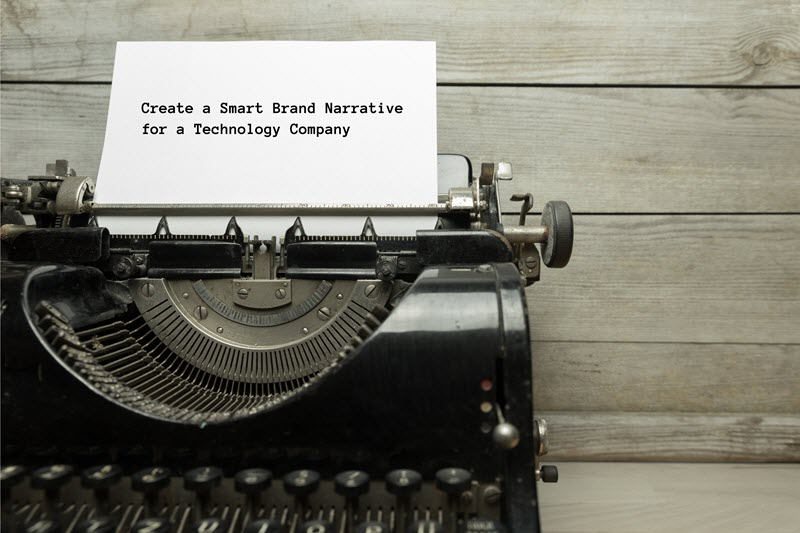Create a Smart Brand Narrative for a Technology Company